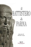 IL BATTISTERO DI PARMA DESCRITTO DA MICHELE LOPEZ